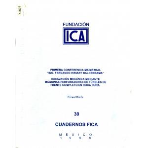 Cuadernos FICA 30 Primera Conferencia Magistral - Excavación Mecánica Mediante Maquinas Perforadoras de Túneles de Frente Completo en Roca Dura.