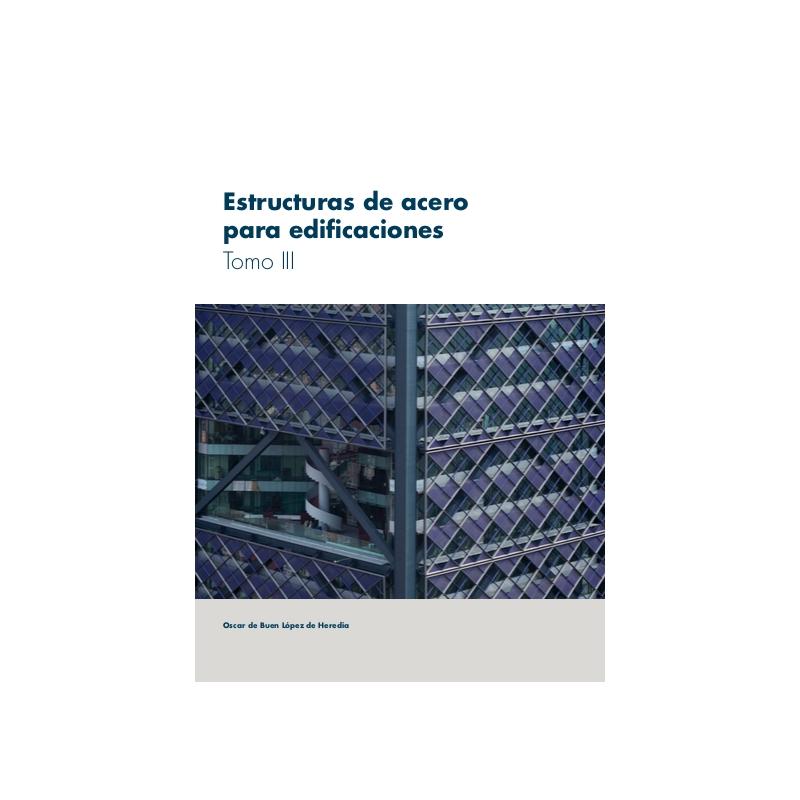 Estructuras de Acero para Edificaciones Tomo III