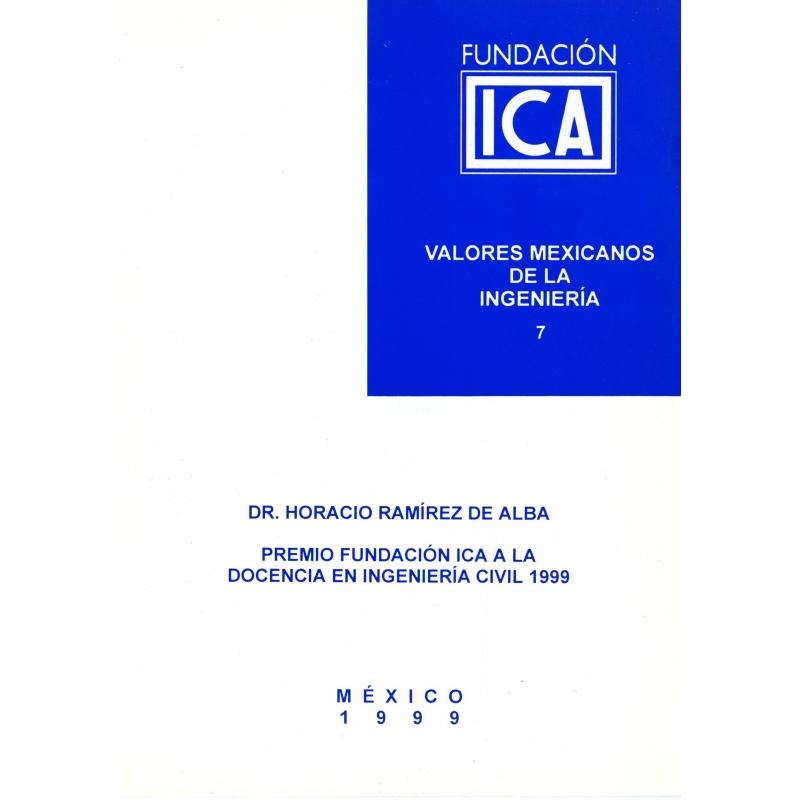 Valores Mexicanos de la Ingeniería 7 - Dr. Horacio Ramírez de Alba