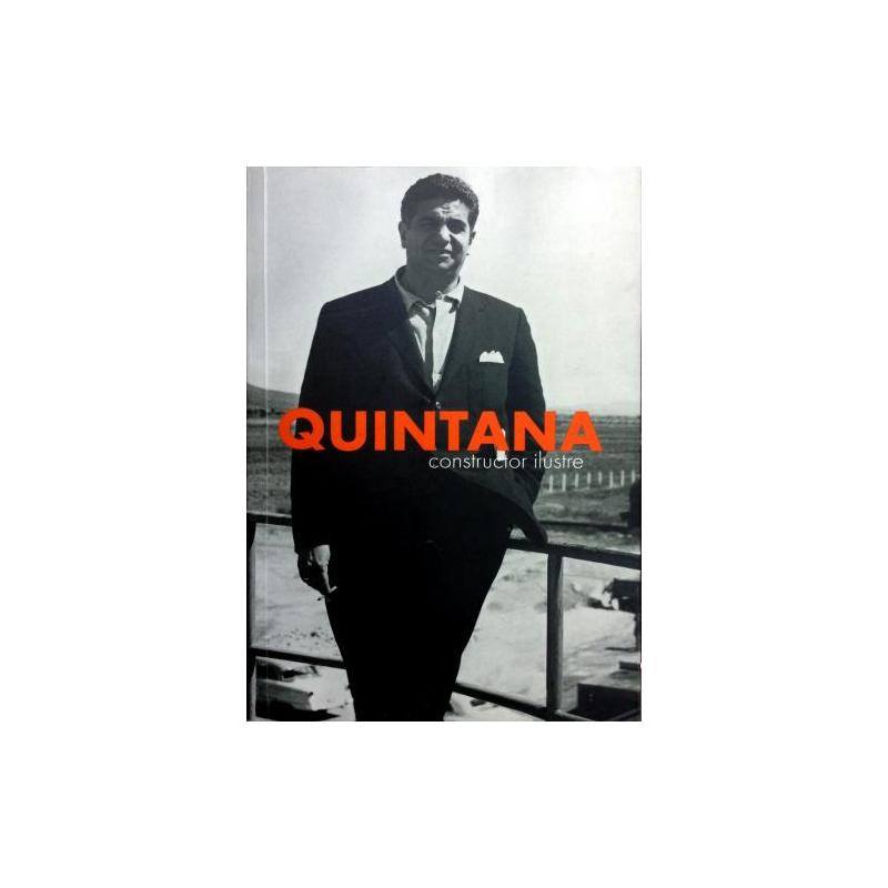 Bernardo Quintana. Constructor Ilustre