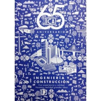 ICA 65 aniversario. Ingeniería y Construcción