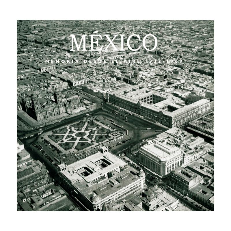 México memoria desde el aire. 1932 - 1969