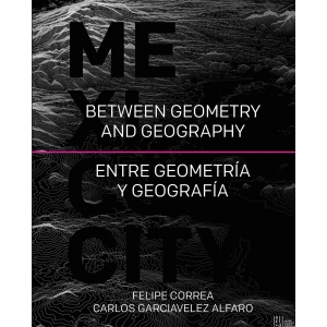 México Entre Geometría y Geografía - Between Geometry and Geograpy