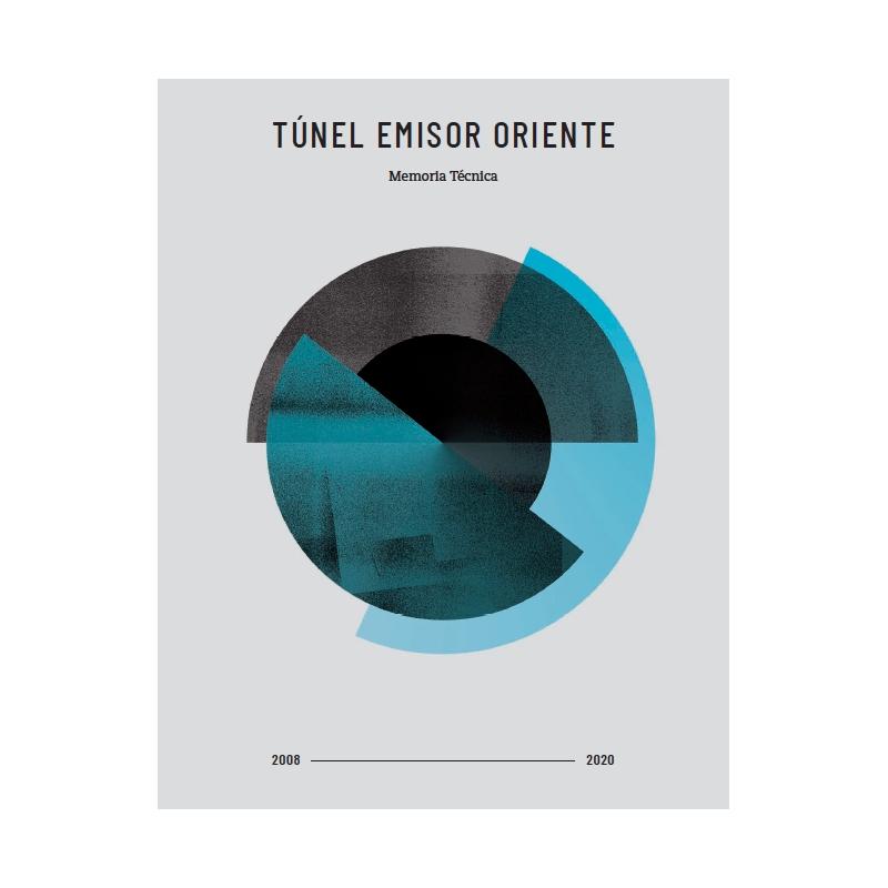 Túnel Emisor Oriente - Memoria Técnica 2008 - 2020