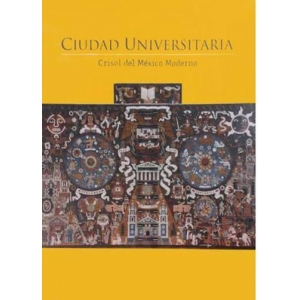 Ciudad Universitaria - Crisol del México Moderno