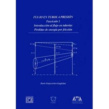 Flujo en Tubos a Presión - Fascículo I