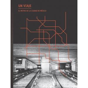 Un Viaje. El Metro de la Ciudad de México