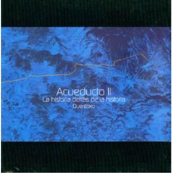 Acueducto II - La historia detrás de la historia Querétaro