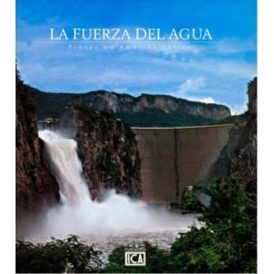 La Fuerza del Agua. Presas en América Latina (Digital)