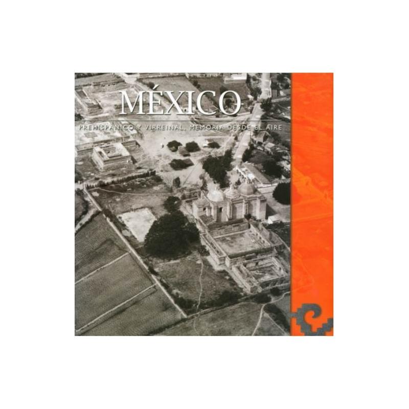 México Prehispánico y Virreinal. Memoria desde el Aire (Digital)