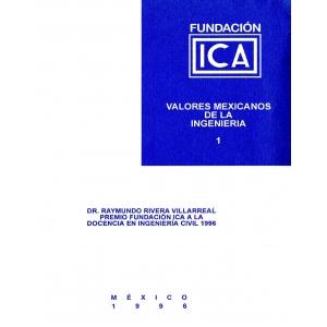 Valores Mexicanos de la Ingeniería 1 - Dr. Raymundo Rivera V. (Digital)
