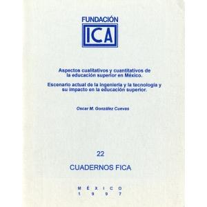 Cuadernos FICA 22 - Aspectos cualitativos y cuantitativos de la educación superior en México