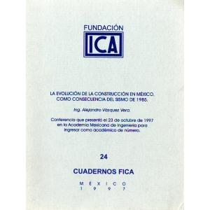 Cuadernos FICA 24 - La Evolución de la Construcción en México, como consecuencia del Sismo de 1985